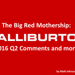 The Big Red Mothership: Halliburton 2016 Q2 Comments and more